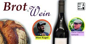 Brot und Wein - Weinseminar mit Max Kugel und Joachim Gerhardt @ Podium 49